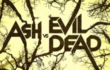 Ash vs Evil Dead: An Inside Look