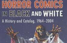 Horror Comics in Black and White: A History and Catalog Book Review