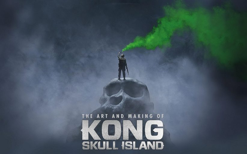 The Art and Making of Kong: Skull Island from Titan Books