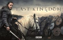 Binge Watch: The Last Kingdom - Heroes and Villains, Savagery and Swordplay