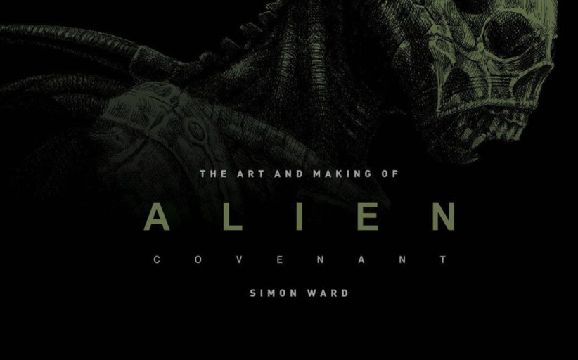 The Art and Making of Alien: Covenant - Book Review