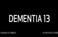Chiller announces 'Dementia 13' for October!