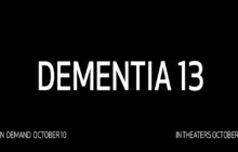Chiller announces 'Dementia 13' for October!