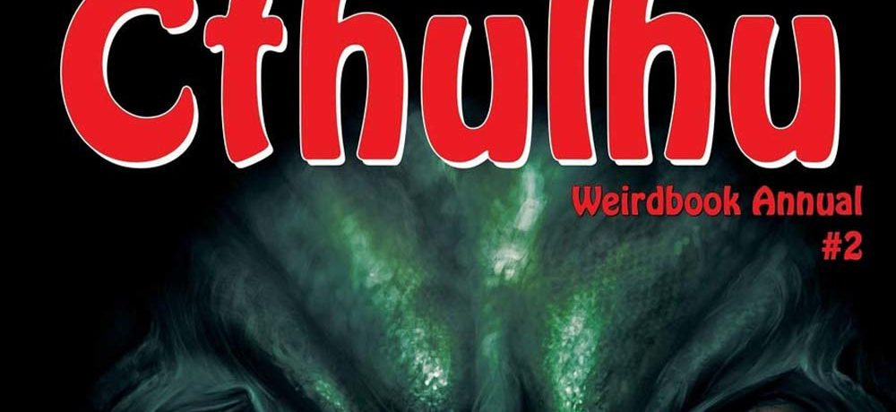 Weirdbook Annual #2 Cthulhu - Book Review