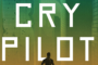 Cry Pilot - Book review